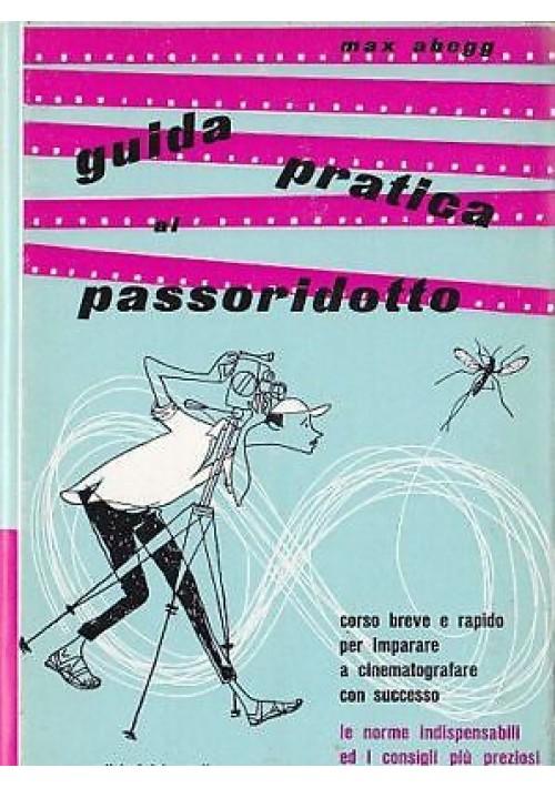 GUIDA PRATICA AL PASSORIDOTTO di Max Ahegg 1961 edizioni del castello - cinema