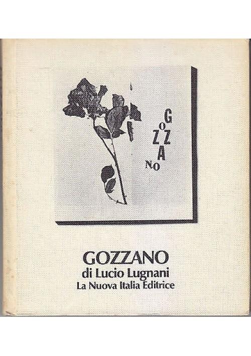 GUIDO GOZZANO di Lucio Lugnani 1975 La Nuova Italia Editrice