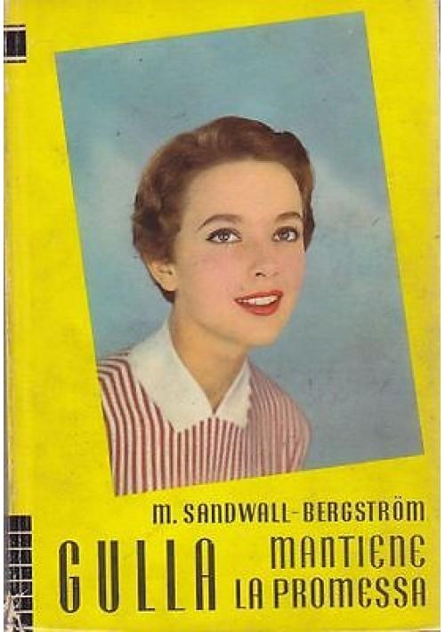 GULLA MANTIENE LA PROMESSA di M.Sanfwall - Bergstrom Editrice S.A.I.E. 1958