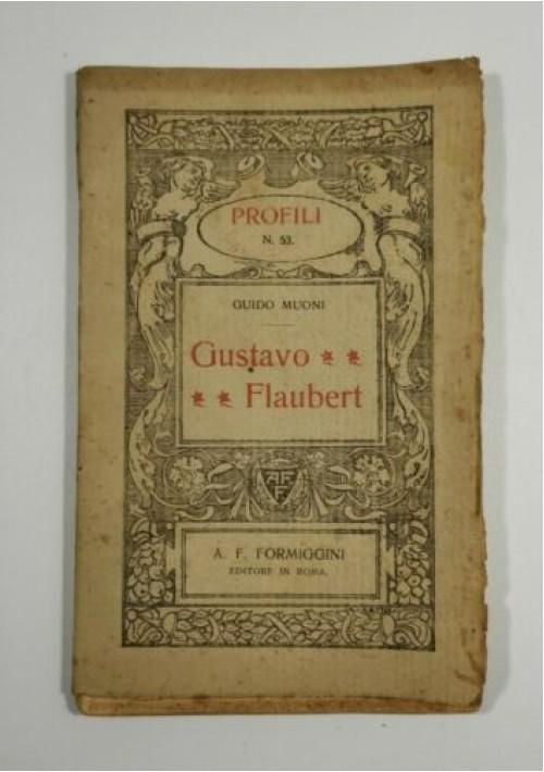 GUSTAVO FLAUBERT di Guido Muoni 1920 Formiggini profili 53 biografia libro