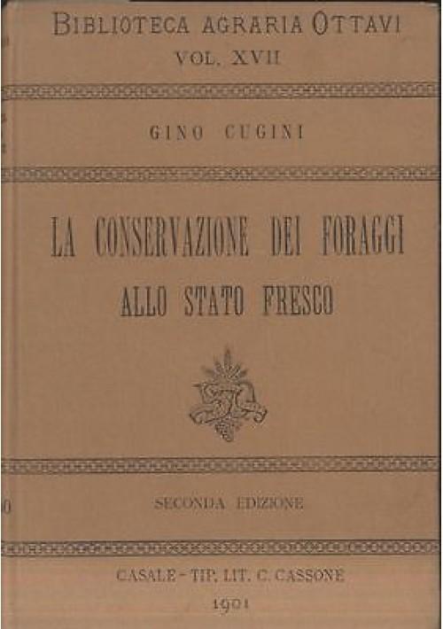 Gino Cugini LA CONSERVAZIONE DEI FORAGGI ALLO STATO FRESCO 1901 Ottavi
