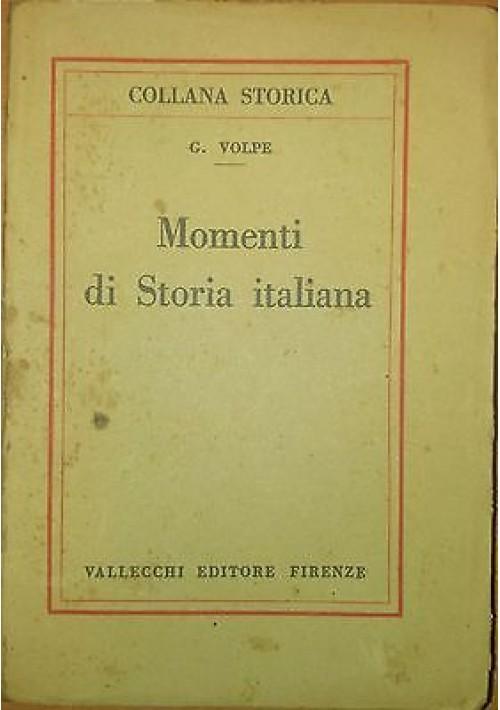 Gioacchino Volpe MOMENTI DI STORIA ITALIANA 1925 Vallecchi editore