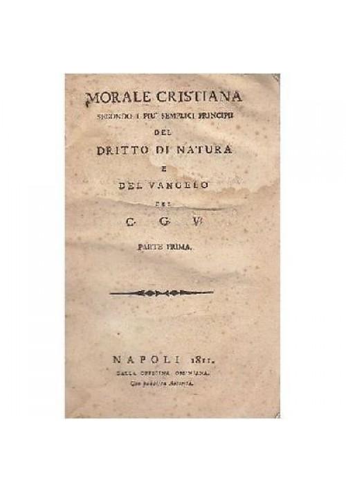 Giustiniano Vecchi MORALE CRISTIANA SECONDO PIÙ SEMPLICI PRINCIPII vol.I 1811 *