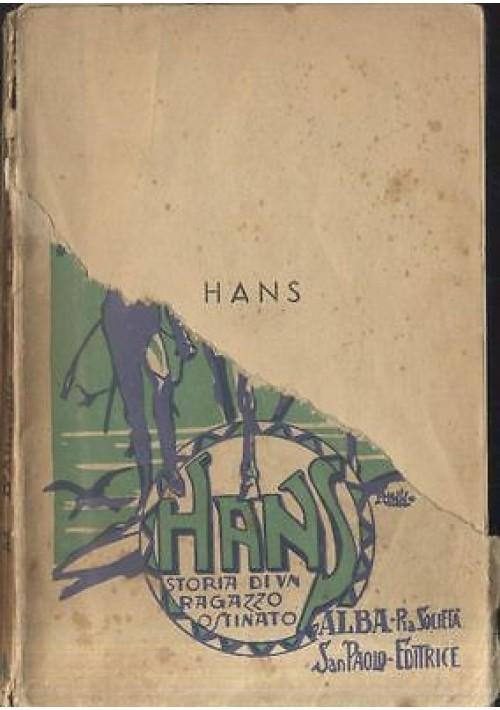 HANS STORIA DI UN RAGAZZO OSTINATO Di Maria D'Altavilla 1939 illustrato Mussino