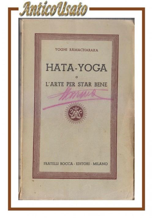 HATA YOGA o l'arte per star bene di Yoghi Ramacharaka 1945 libro esoterismo