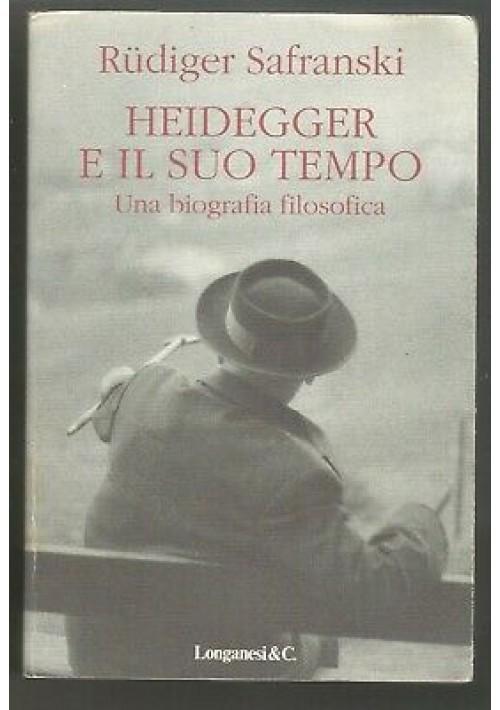 HEIDEGGER E IL SUO TEMPO biografia filosofica Rudiger Safranski 1996 Longanesi *