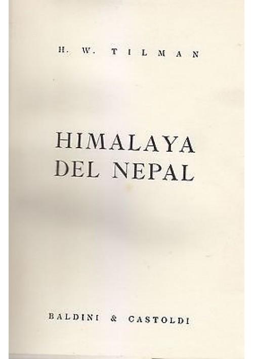 HIMALAYA DEL NEPAL di H W Tilman 1953  Baldini e Castoldi alpinismo scalate alpi