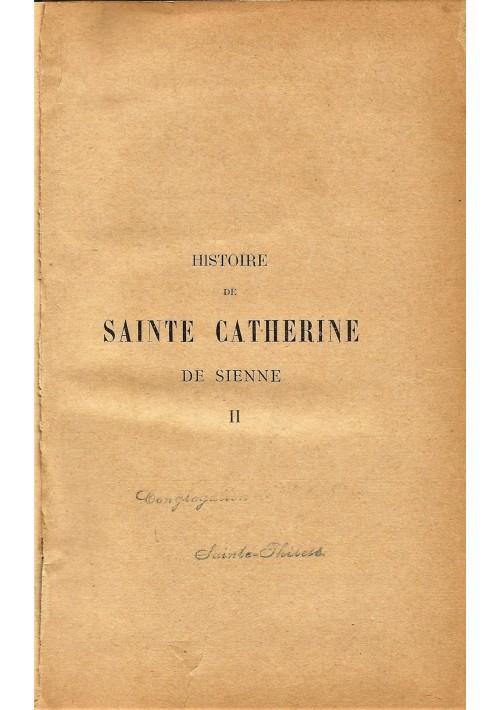 HISTOIRE DE SAINTE CATHERINE DE SIENNE TOME II Drane 1892 Lethielleux Editeur