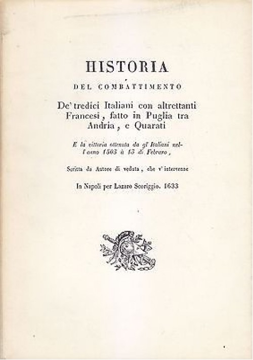 HISTORIA DEL COMBATTIMENTO DE TREDICI ITALIANI 1980 Tipografia Mezzina REPRINT