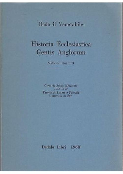 HISTORIA ECCLESIASTICA GENTIS ANGLORUM SCELTA DAI LIBRI 1- 2 di Beda venerabile