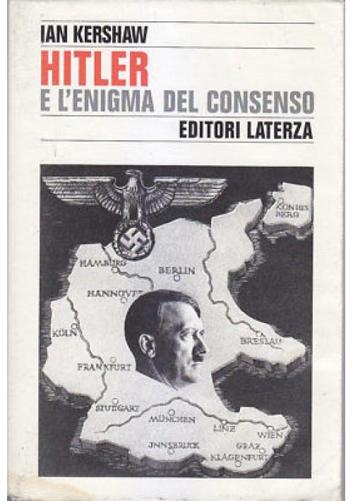 HITLER E L'ENIGMA DEL CONSENSO di Ian Kershaw 1997 Editori Laterza