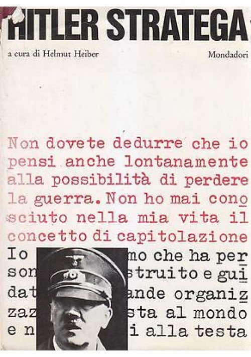 HITLER STRATEGA di Helmut Heiber  - Arnoldo Mondadori Editore 1966  *