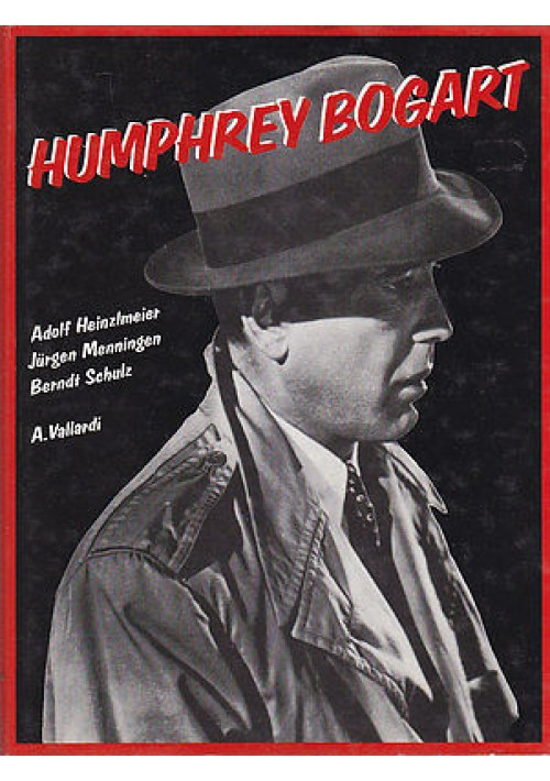 HUMPHREY BOGART  Adolf Heinzlmeier Jurgen Menningen Berndt Schulz 1988 Vallardi