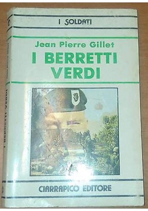 I BERRETTI VERDI commandos della CIA di J.P.Gillet 1982 Ciarrapico