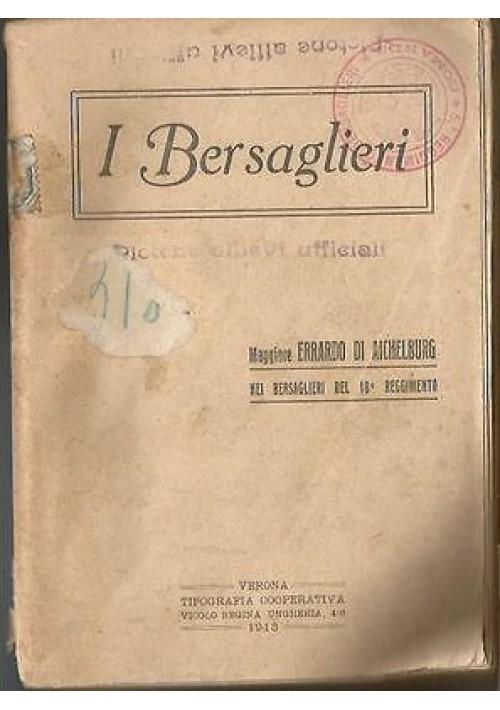 I BERSAGLIERI di Errardo di Aichelburg 1913 tipografia cooperativa
