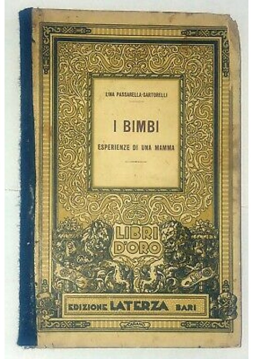 I BIMBI esperienze di una mamma Lina Passarella Sartorelli 1932 Laterza