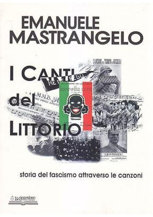 I CANTI DEL LITTORIO di Emanuele Mastrangelo 2006 Lo Scarabeo Editore