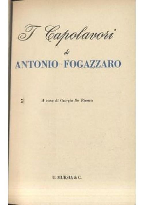 I CAPOLAVORI DI ANTONIO FOGAZZARO 1968 Mursia prima edizione