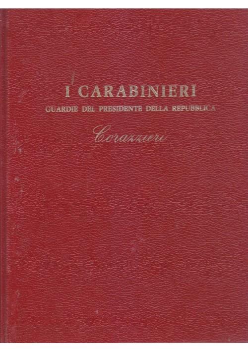 I CARABINIERI guardie del presidente della repubblica - Corazzieri 1973 *