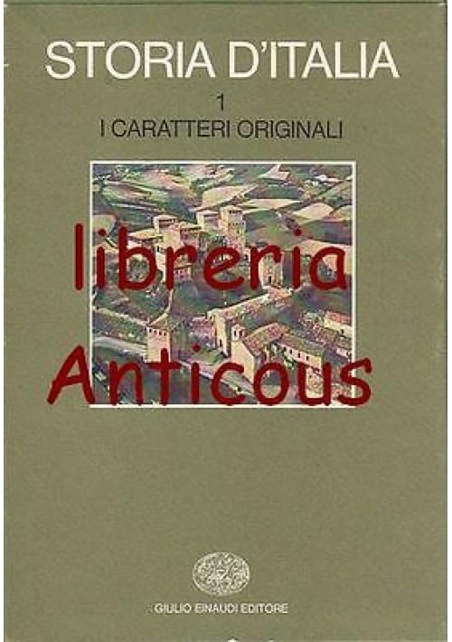 I CARATTERI ORIGINALI - STORIA D'ITALIA VOLUME I - 1973 Einaudi COME NUOVO!