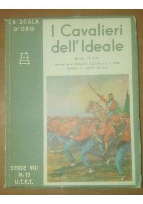 I CAVALIERI DELL'IDEALE Brigante Colonna 1953 SCALA D'ORO UTET Carlo Nicco