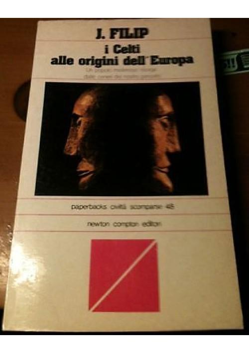 I CELTI ALLE ORIGINI DELL'EUROPA di J. Filip Newton Compton  paperbacks  1980