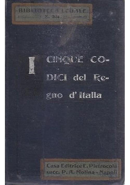 I CINQUE CODICI DEL REGNO D ITALIA 1910 Casa Editrice E. Pietrocola