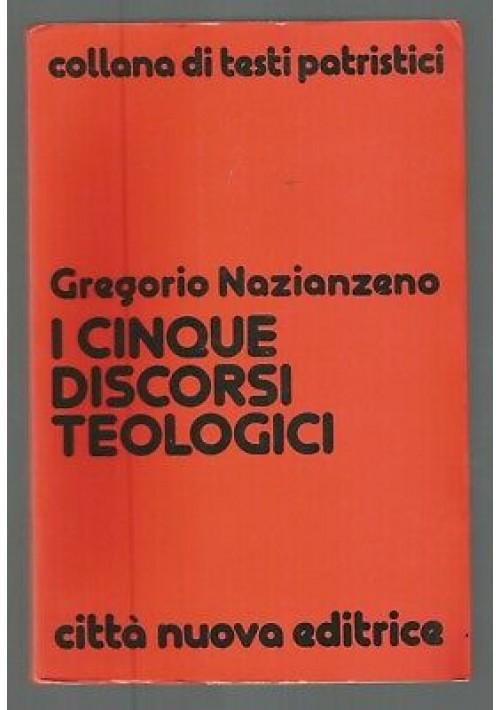 I CINQUE DISCORSI TEOLOGICI di Gregorio Nazianzeno 1986 Città Nuova Editrice