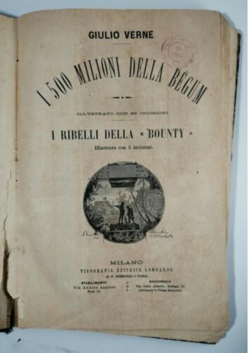 I CINQUECENTO MILIONI DELLA BEGUM e I RIBELLI DELLA BOUNTY di Giulio Verne 1879