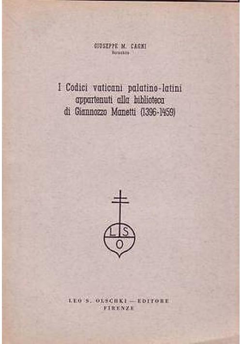 I CODICI VATICANI PALATINO-LATINI APPARTENUTI A BIBLIOTECA DI GIANNOZZO MANETTI