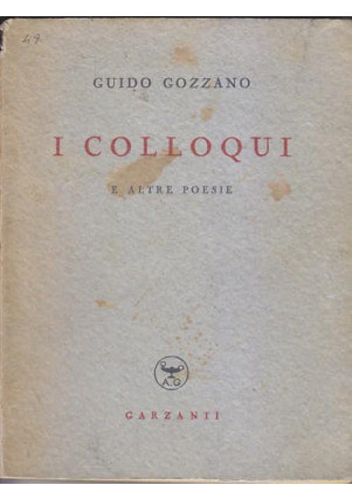 I COLLOQUI e altre poesie - Guido Gozzano 1949 Garzanti