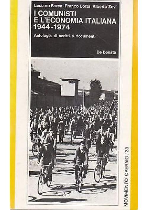 I COMUNISTI E L'ECONOMIA ITALIANA di Luciano Barca - De Donato editore 1975