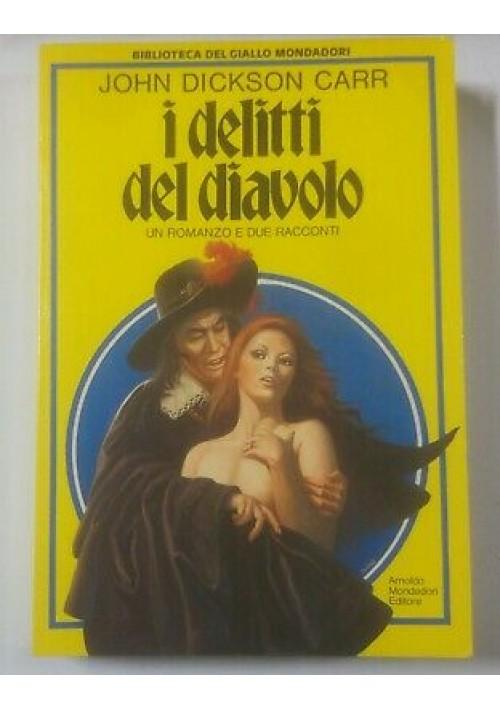 I DELITTI DEL DIAVOLO un romanzo e due racconti John Dickson Carr 1981 Mondadori