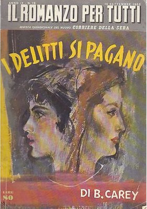 I DELITTI SI PAGANO di B. Carey  il romanzo per tutti 15 settembre 1953
