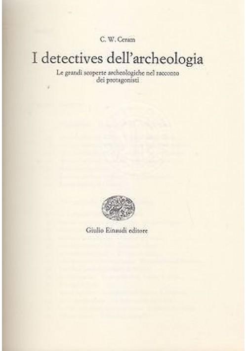 I DETECTIVES DELL'ARCHEOLOGIA di C.W. Ceram 1974 Einaudi Editore