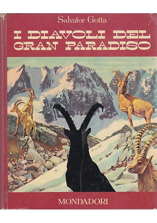 I DIAVOLI DEL GRAN PARADISO di Salvator Gotta - Mondadori 1962 PRIMA  edizione