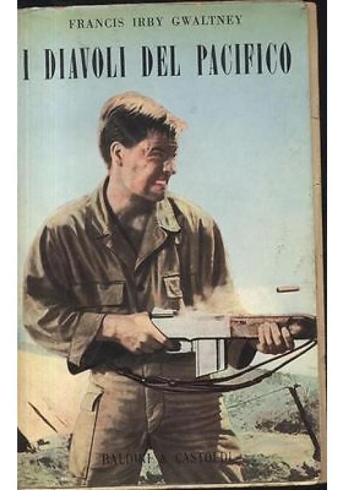 I DIAVOLI DEL PACIFICO di Francis Irby Gwaltney -Baldini e Castoldi 1957 romanzo