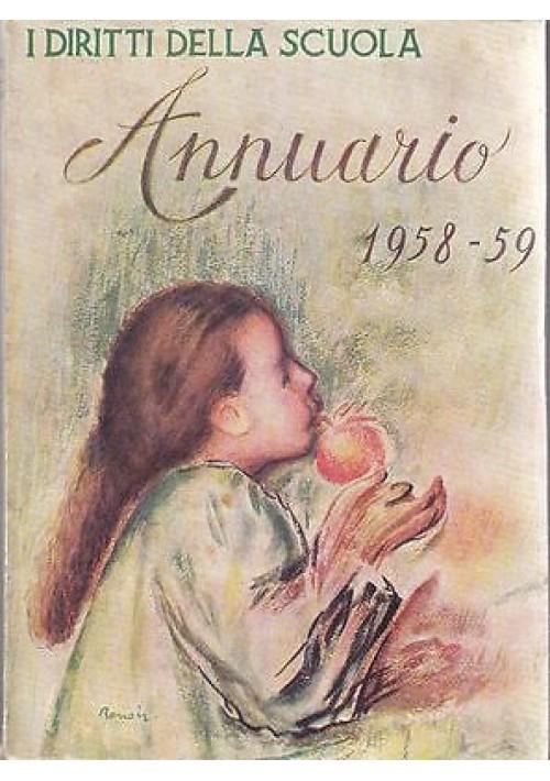 I DIRITTI DELLA SCUOLA  ANNUARIO 1958 -59 Anno I Omaggio della rivista