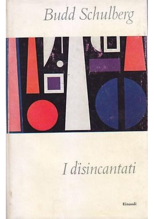 I DISINCANTATI di Budd Schulberg - Einaudi Editore 1960