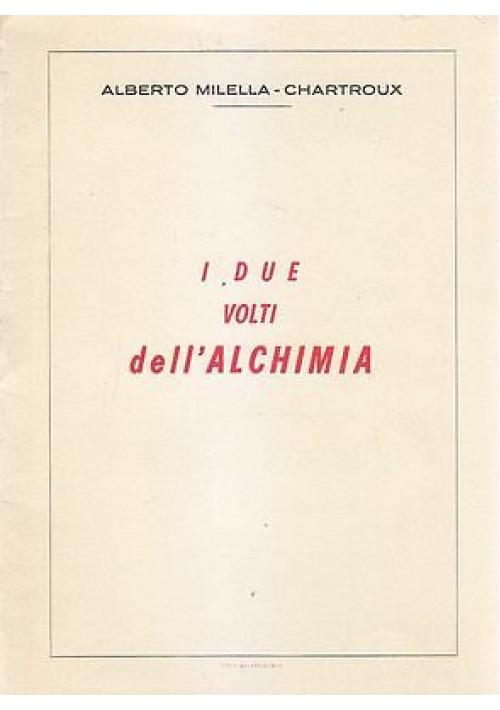 I DUE VOLTI DELL ALCHIMIA di Alberto Micella Chartroux 1961 Bari