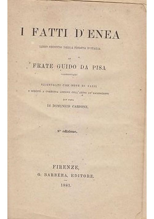 I FATTI D'ENEA di Frate Guido da Pisa 1881 Barbera editore
