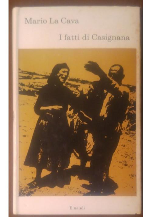 I FATTI DI CASIGNANA di Mario La Cava 1974 Einaudi i coralli I edizione prima *