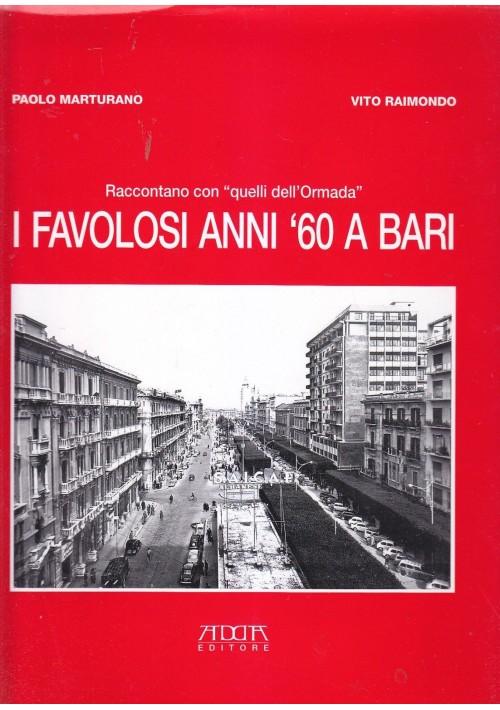 I FAVOLOSI ANNI 60 A BARI di Paolo Maturano e Vito Raimondo 1999 Adda Ormada