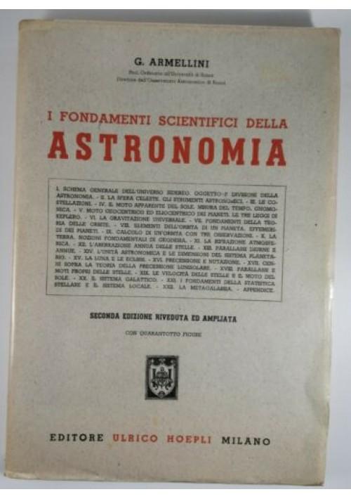 I FONDAMENTI SCIENTIFICI DELLA ASTRONOMIA di Armellini 1952 Hoepli libro usato