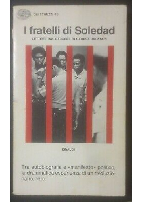 I FRATELLI DI SOLEDAD lettere dal carcere di George Jackson 1974 Einaudi Struzzi
