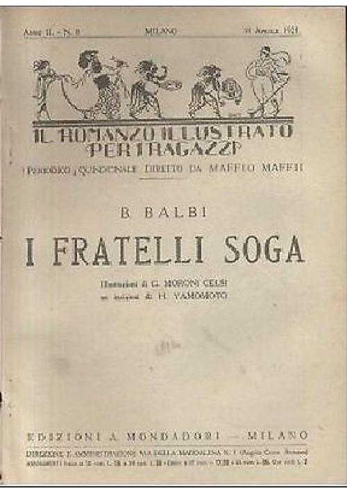 I FRATELLI SOGA di B Balbi - 1921  Mondadori Il romanzo illustrato per i ragazzi Moroni Celsi