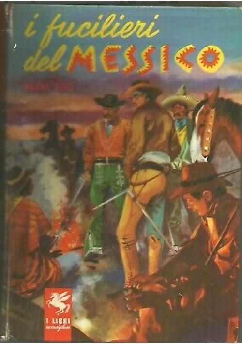 I FUCILIERI DEL MESSICO di Mayne Reid 1957 Salani libri meravigliosi ROSSINI