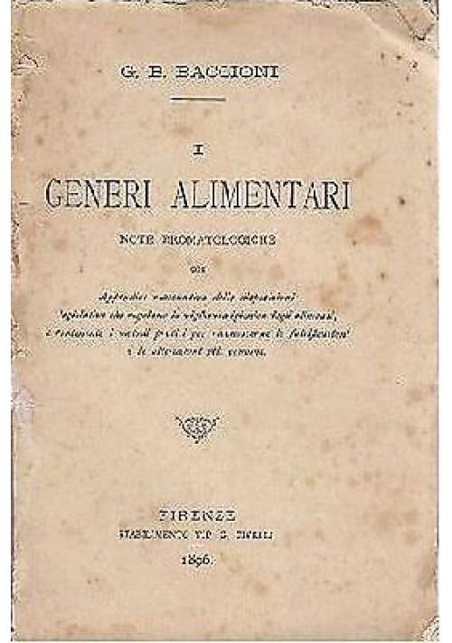 I GENERI ALIMENTARI note bromatologiche di G B Baccioni - G Civelli editore 1896