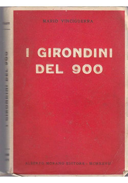 I GIRONDINI DEL 900 di Mario Vinciguerra 1927 Alberto Morano Editore