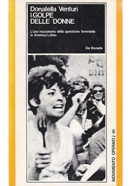 I GOLPE DELLE DONNE di Donatella Venturi - De Donato editore 1978